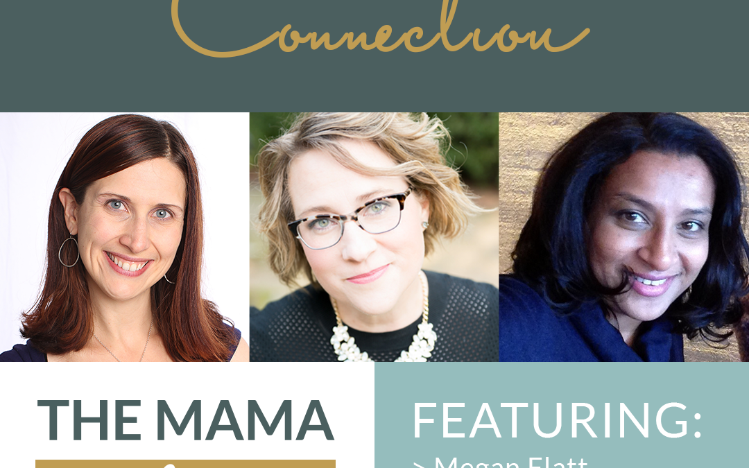 Mama Advantage Episode 001: Connection with Mariya Ali and Lily Jones