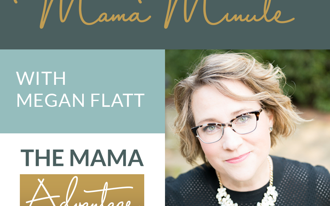 Mama Advantage Mama Minute 3: Your Success Mantras