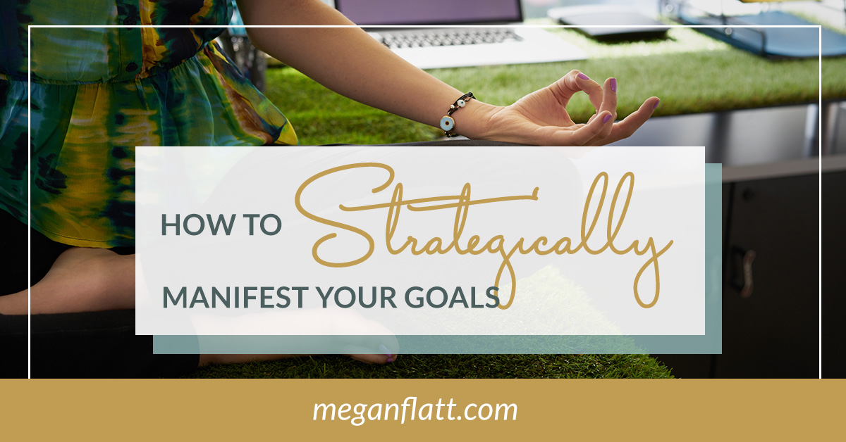 how-to-strategically-manifest-your-goals