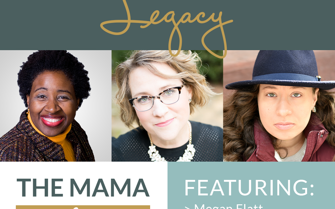 Mama Advantage Episode 005: Legacy with Latosha Jenkins and Tanay L. Harris