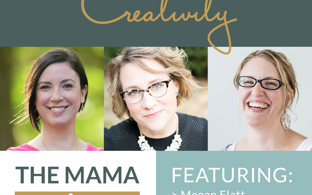 Mama Advantage Episode 002: Creativity with Parrish Wilson and Sonia Ruyts
