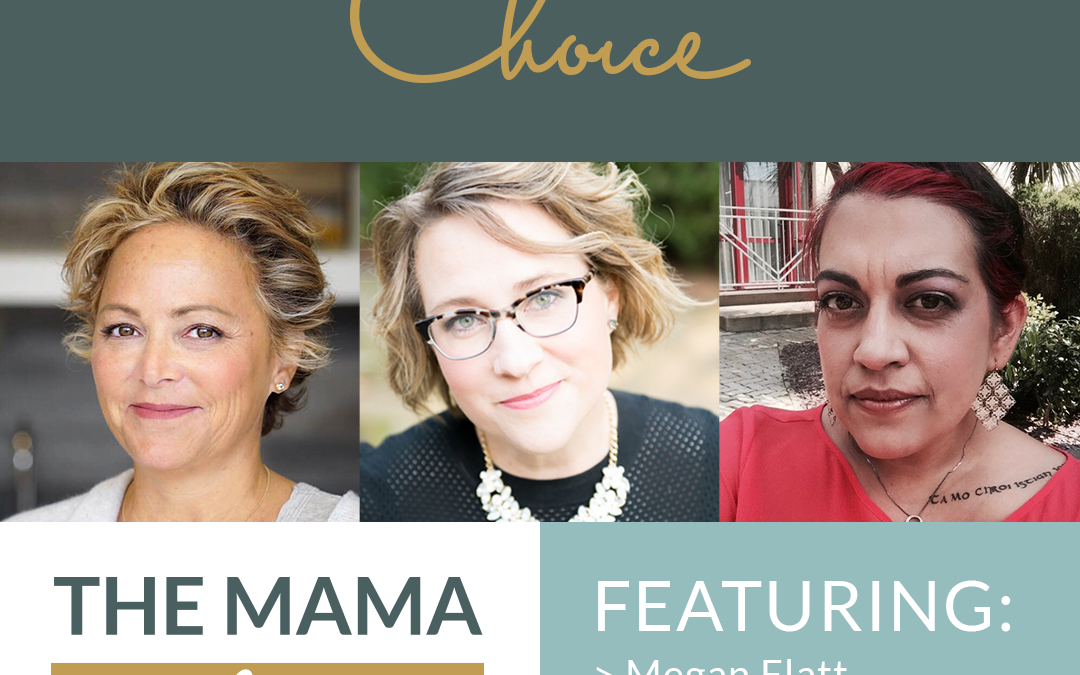 Mama Advantage Episode 003: Choice with Lisa Joss and Sorrell Bobrink