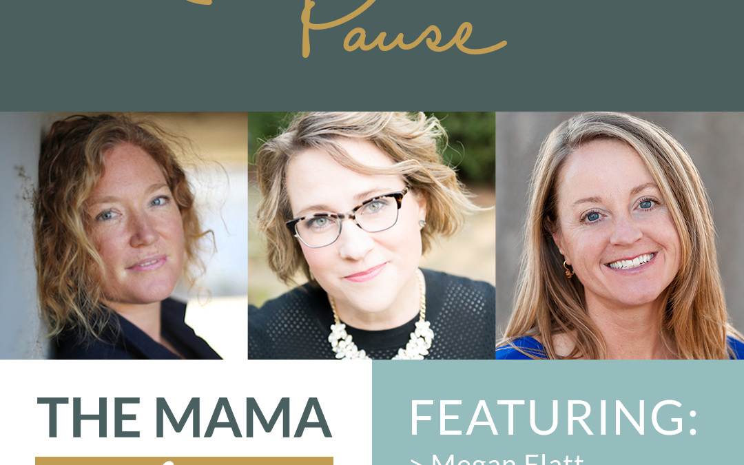 Mama Advantage Episode 006: Pause with Thais Derich and Laura Riordan