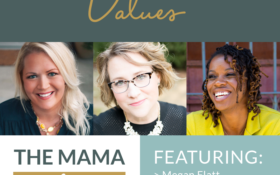 Mama Advantage Episode 007: Values with Jules Taggart and Nailah Blades