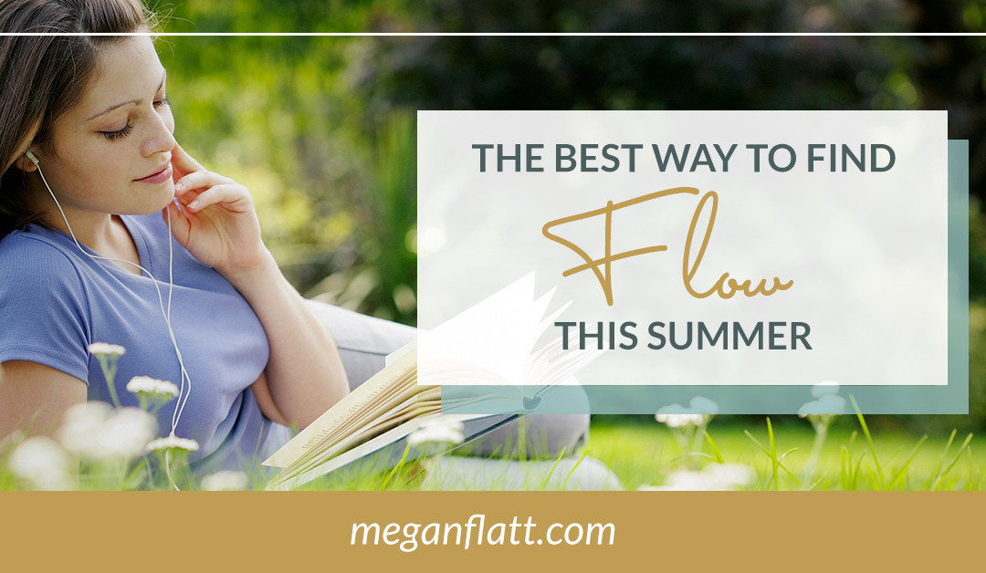 The Best Way to Find Flow This Summer