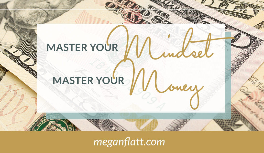 Master Your Mindset to Master Your Money