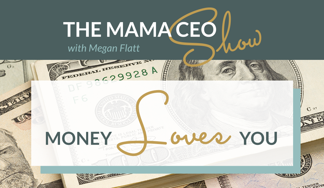 {Mama CEO Show – Money Loves You}