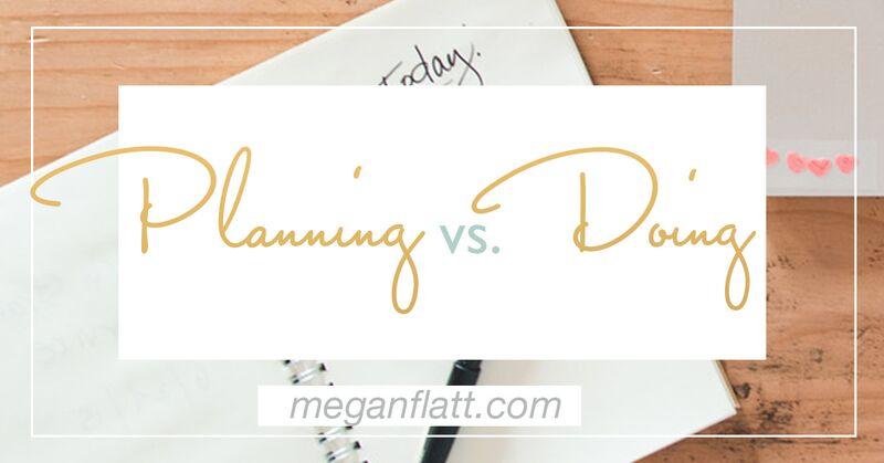 Planning vs doing